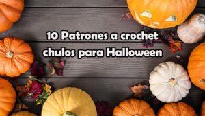 10 patrones a crochet chulos para Halloween
